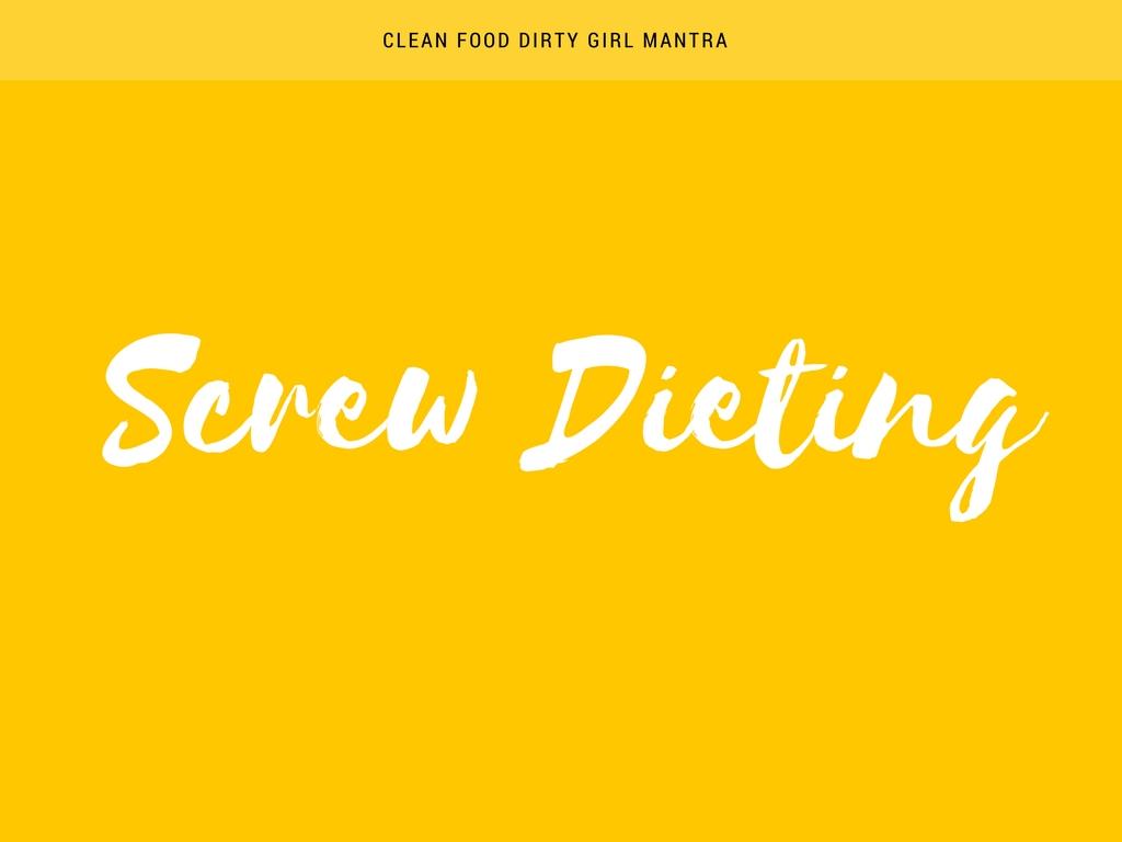Screw Dieting